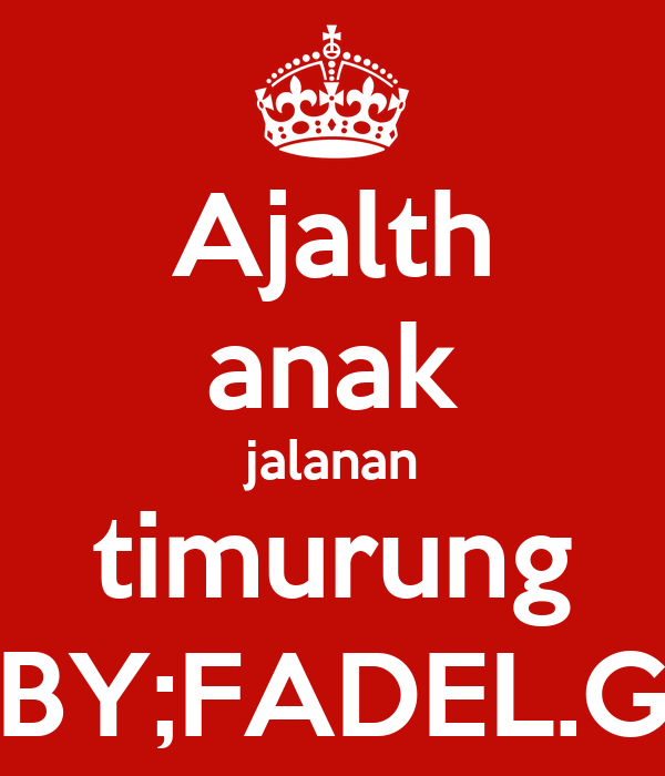 Ajalth anak jalanan timurung BY;FADEL.G