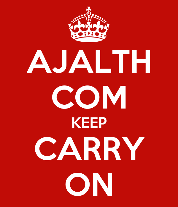 AJALTH COM KEEP CARRY ON