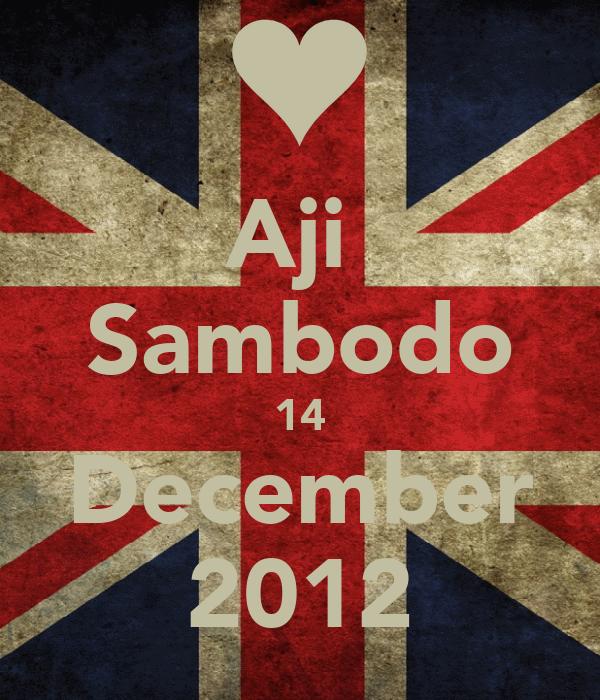 Aji  Sambodo 14 December 2012