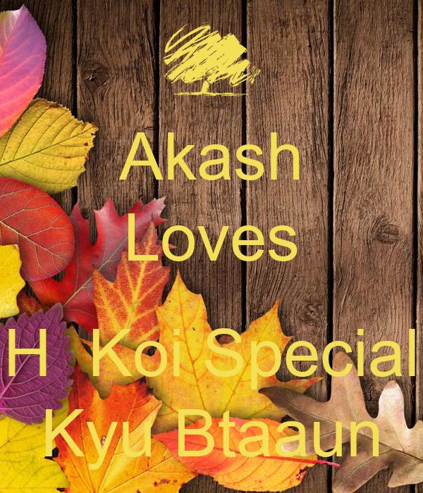 Akash Loves  H  Koi Special Kyu Btaaun
