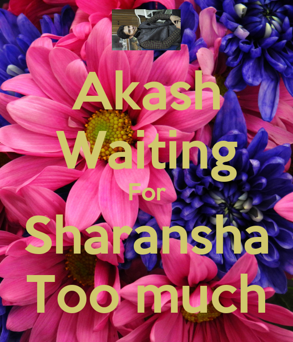 Akash Waiting For Sharansha Too much