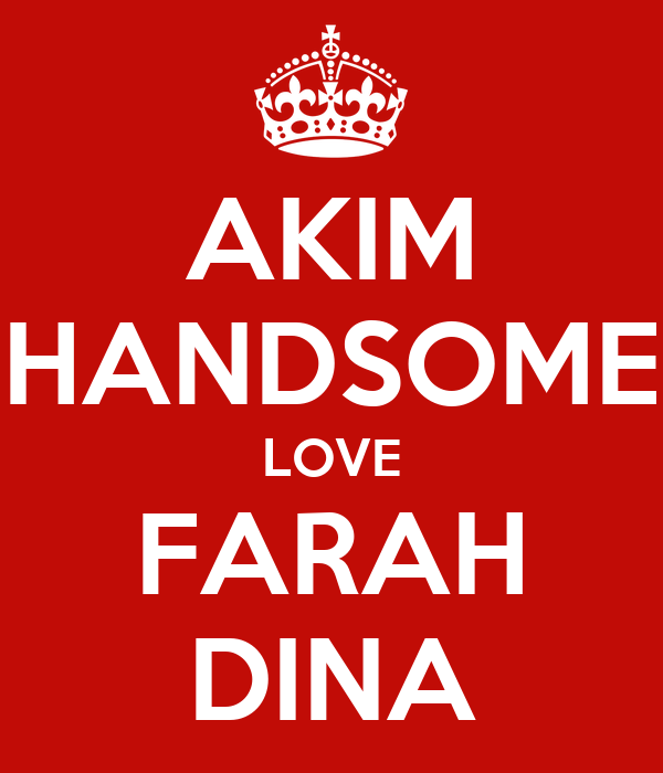 AKIM HANDSOME LOVE FARAH DINA