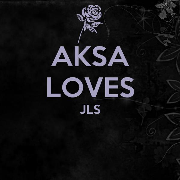 AKSA LOVES JLS