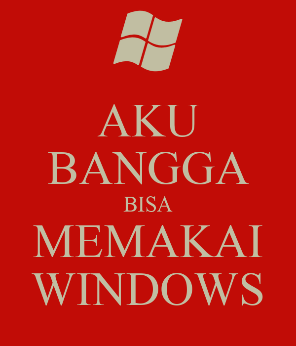 AKU BANGGA BISA MEMAKAI WINDOWS