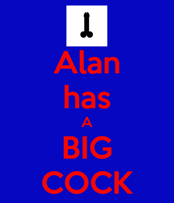 Alan has A BIG COCK