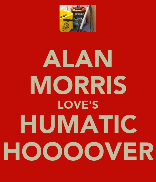 ALAN MORRIS LOVE'S HUMATIC HOOOOVER