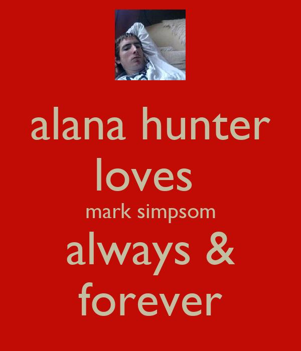 alana hunter loves  mark simpsom always & forever