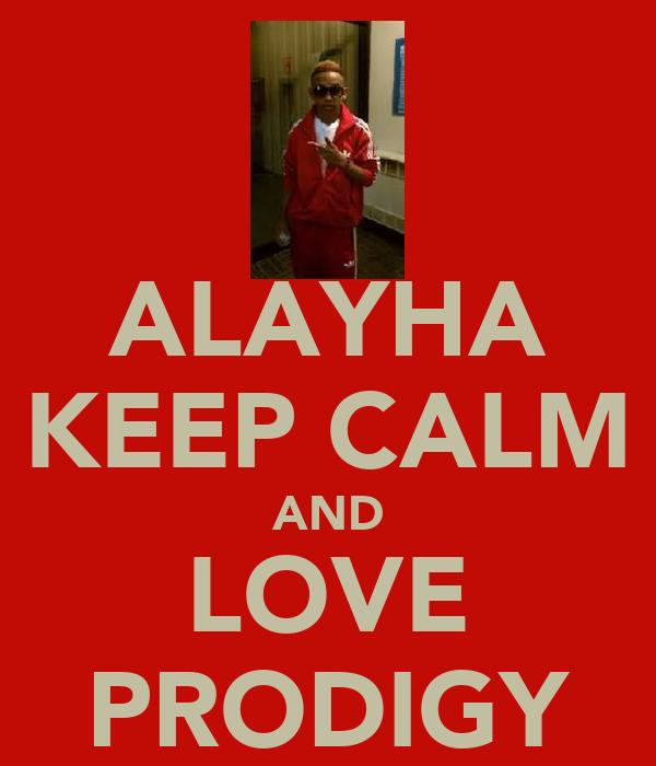 ALAYHA KEEP CALM AND LOVE PRODIGY