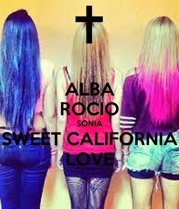ALBA ROCIO SONIA SWEET CALIFORNIA LOVE