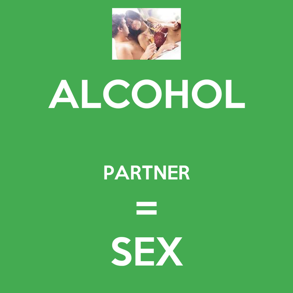 ALCOHOL   PARTNER = SEX