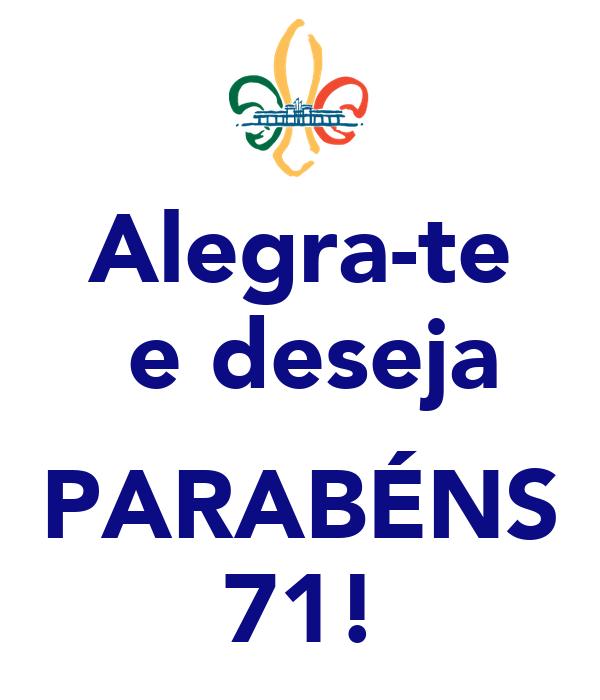 Alegra-te  e deseja  PARABÉNS 71!