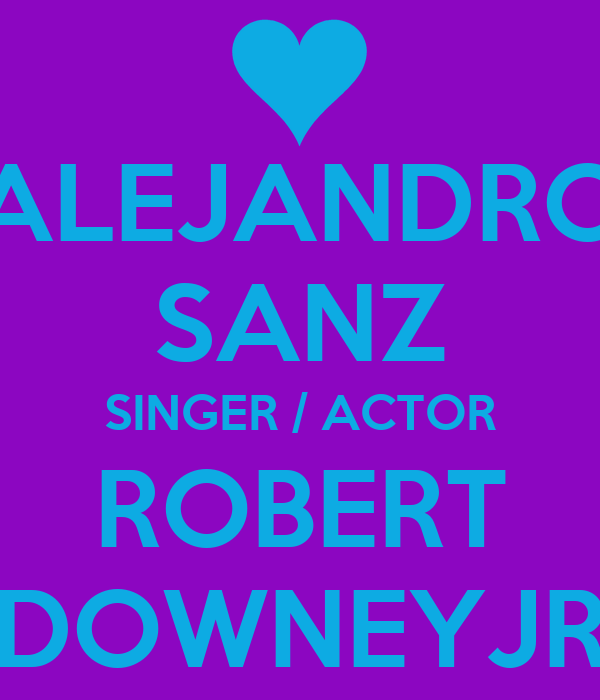 ALEJANDRO SANZ SINGER / ACTOR ROBERT DOWNEYJR