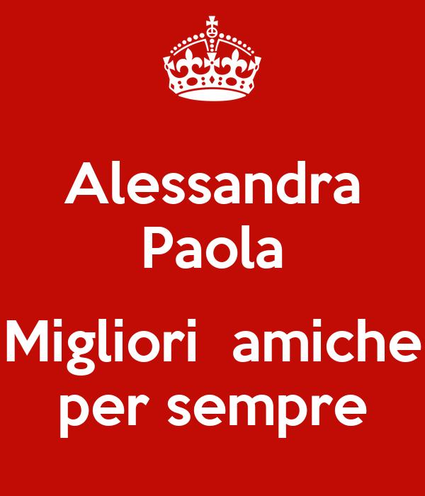 Alessandra Paola  Migliori  amiche per sempre