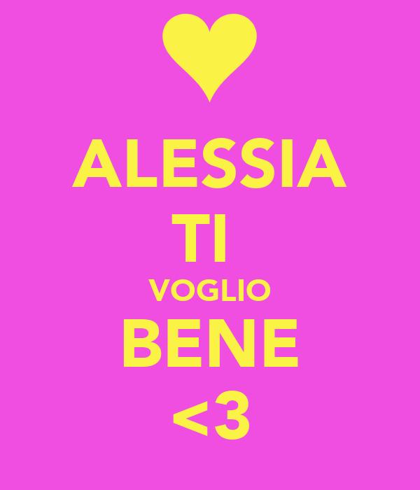 ALESSIA TI  VOGLIO BENE <3