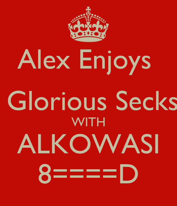 Alex Enjoys   Glorious Secks WITH ALKOWASI 8====D