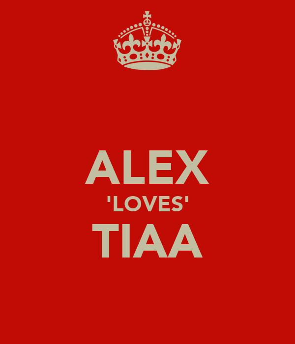 ALEX 'LOVES' TIAA