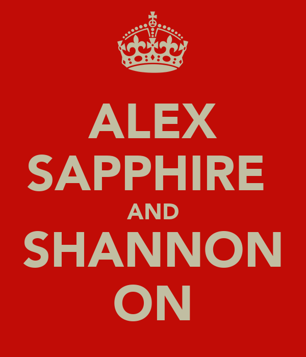 ALEX SAPPHIRE  AND SHANNON ON