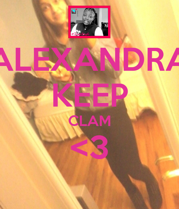 ALEXANDRA KEEP CLAM <3