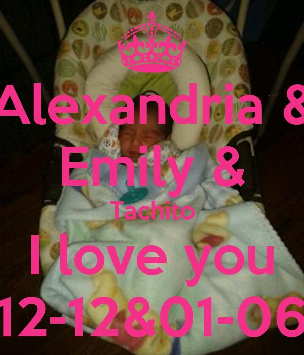Alexandria & Emily & Tachito I love you 12-12&01-06