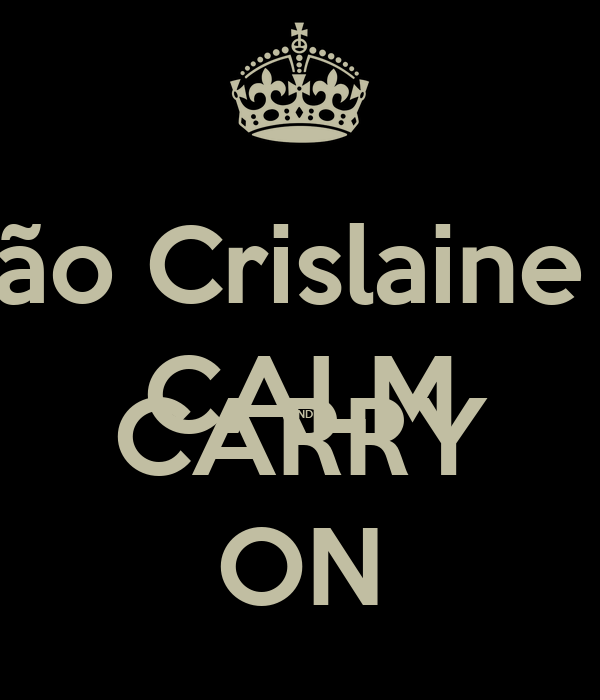 Alexandro Bastião Crislaine Gabriel Gracieli CALM AND CARRY ON