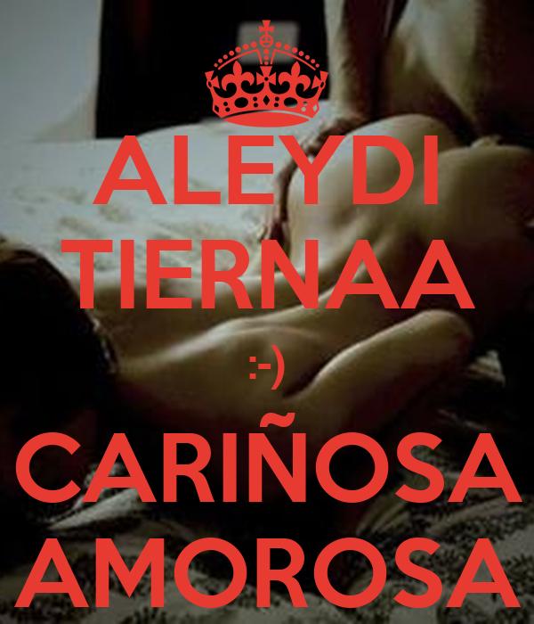 ALEYDI TIERNAA :-) CARIÑOSA AMOROSA