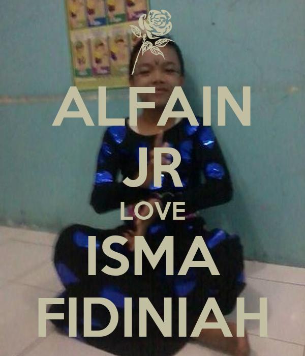 ALFAIN JR LOVE ISMA FIDINIAH