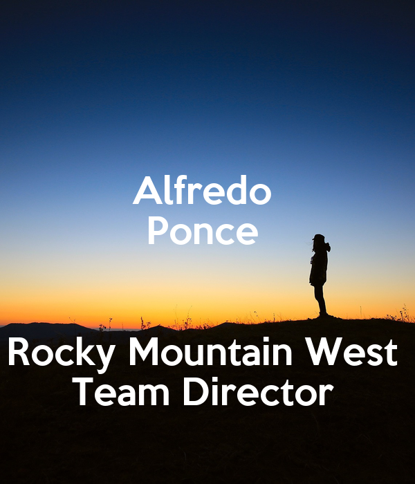 Alfredo  Ponce   Rocky Mountain West  Team Director