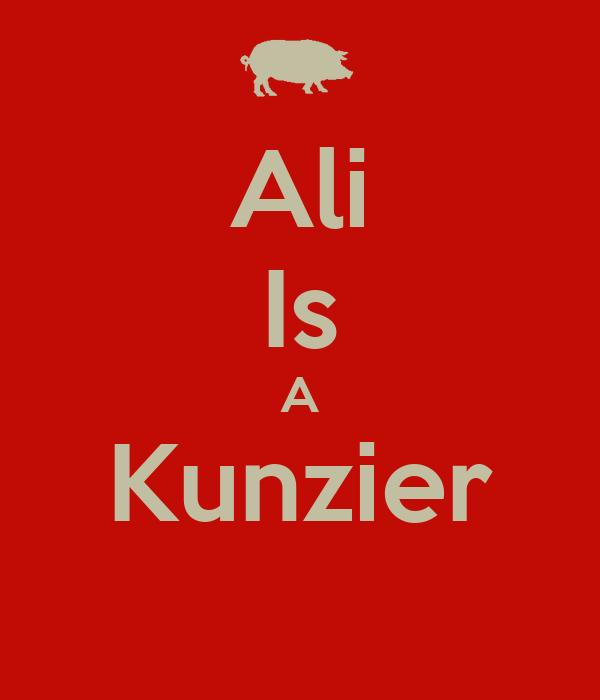 Ali Is A Kunzier