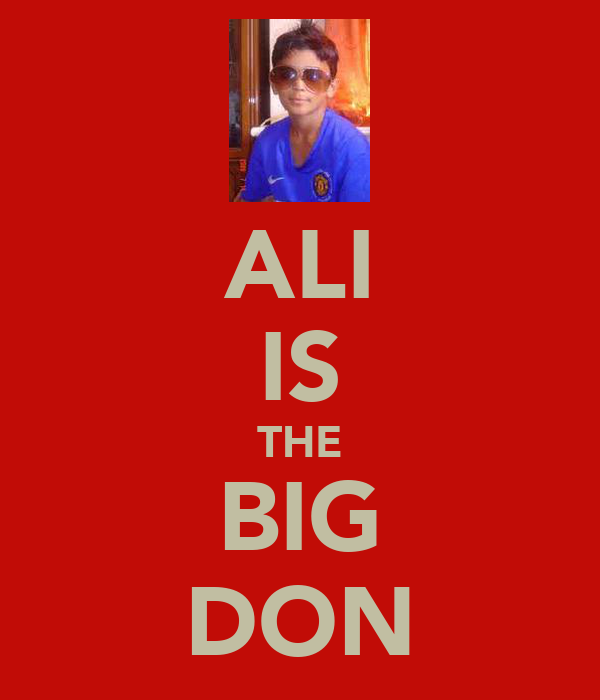 ALI IS THE BIG DON