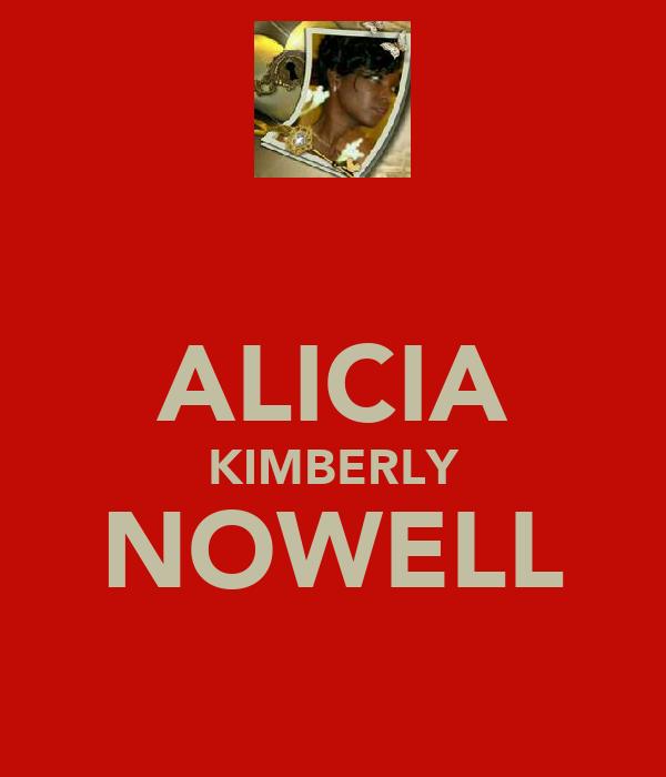 ALICIA KIMBERLY NOWELL