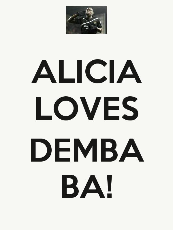 ALICIA LOVES  DEMBA BA!