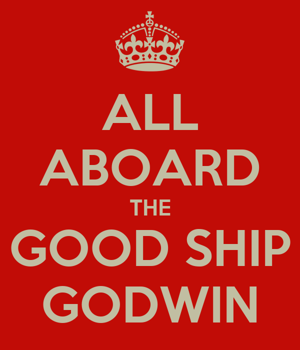 ALL ABOARD THE GOOD SHIP GODWIN