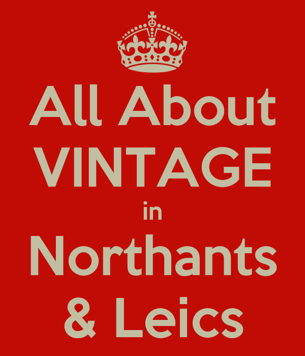 All About VINTAGE in Northants & Leics