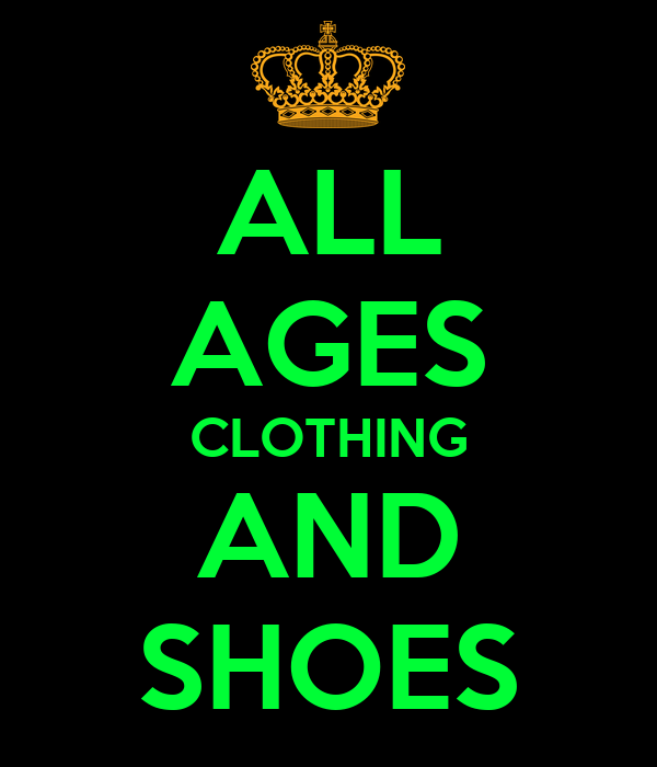 ALL AGES CLOTHING AND SHOES