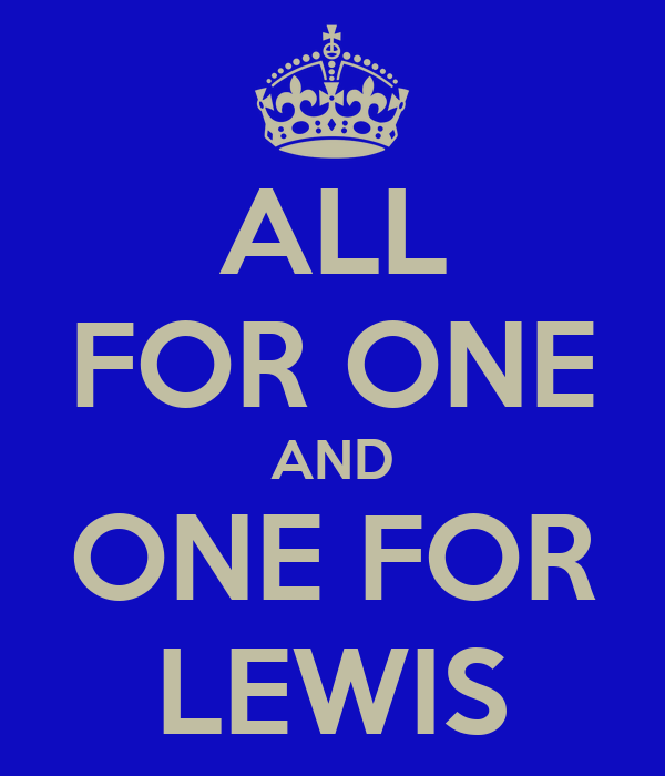 ALL FOR ONE AND ONE FOR LEWIS