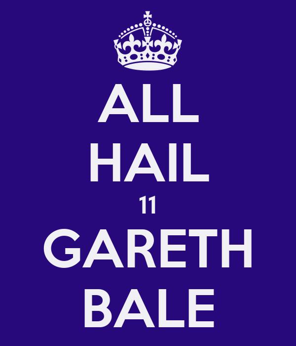ALL HAIL 11 GARETH BALE