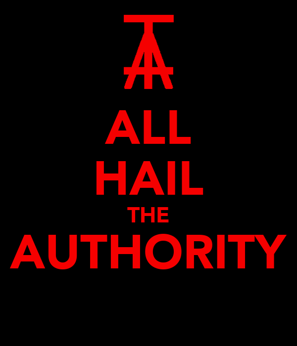 ALL HAIL THE AUTHORITY