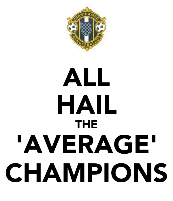 ALL HAIL THE 'AVERAGE' CHAMPIONS