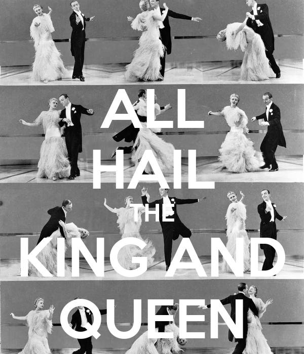 ALL HAIL THE KING AND QUEEN