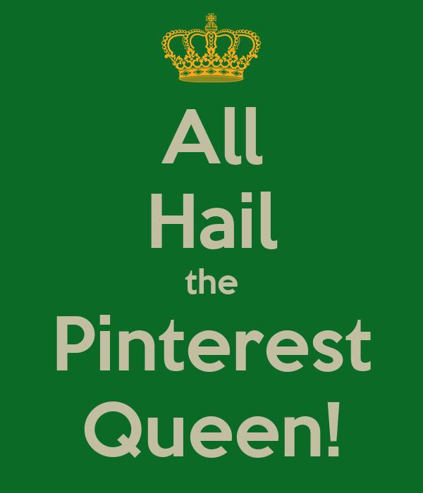 All Hail the Pinterest Queen!