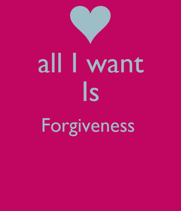 all I want Is Forgiveness