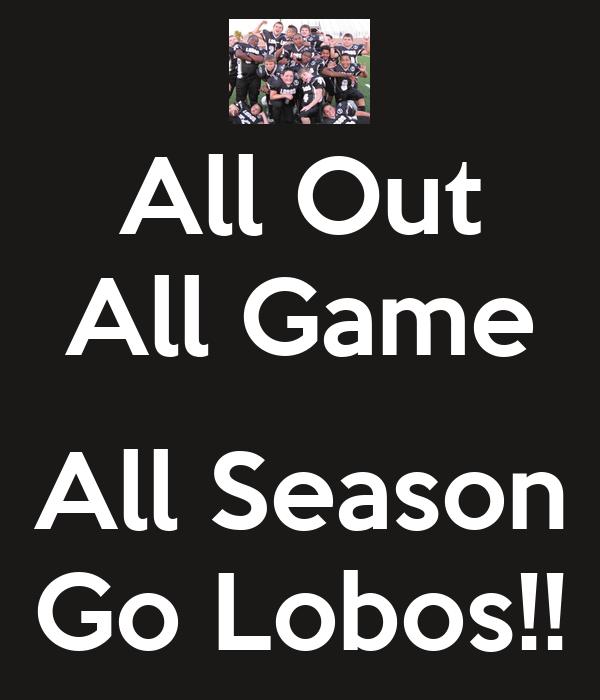 All Out All Game  All Season Go Lobos!!