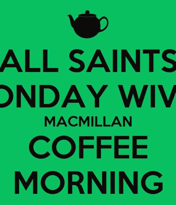 ALL SAINTS MONDAY WIVES MACMILLAN COFFEE MORNING