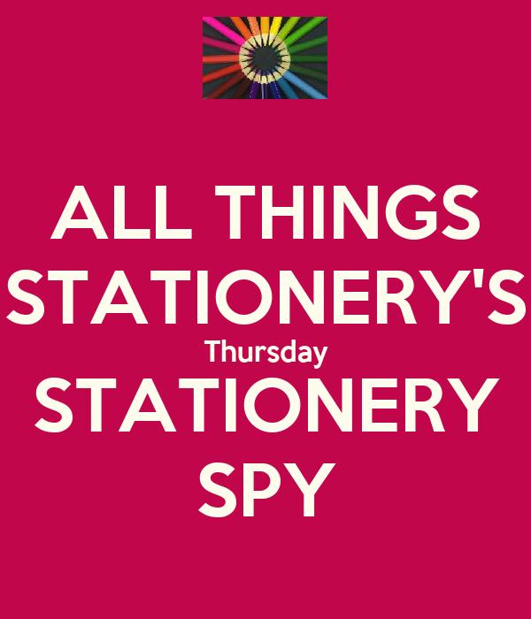 ALL THINGS STATIONERY'S Thursday STATIONERY SPY