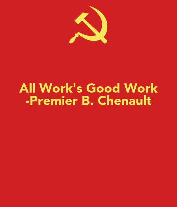All Work's Good Work -Premier B. Chenault