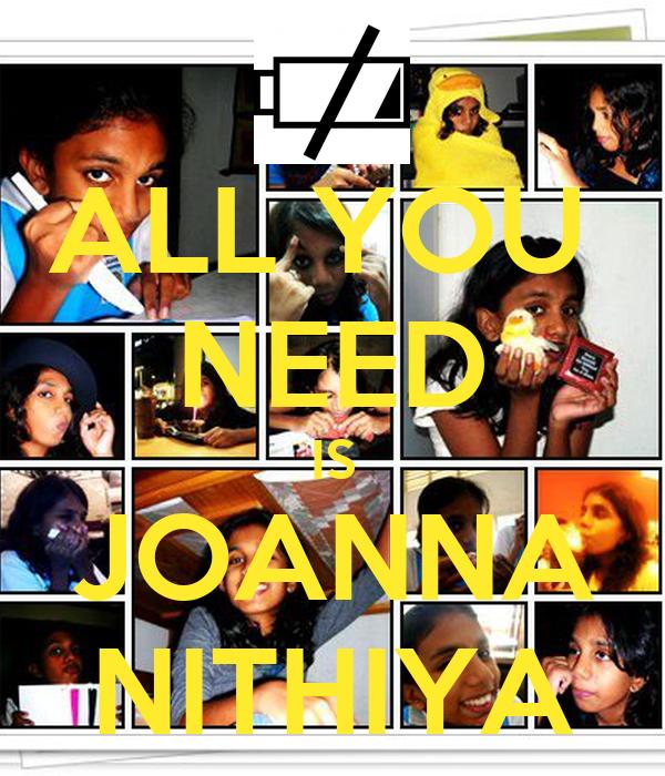 ALL YOU  NEED IS JOANNA NITHIYA