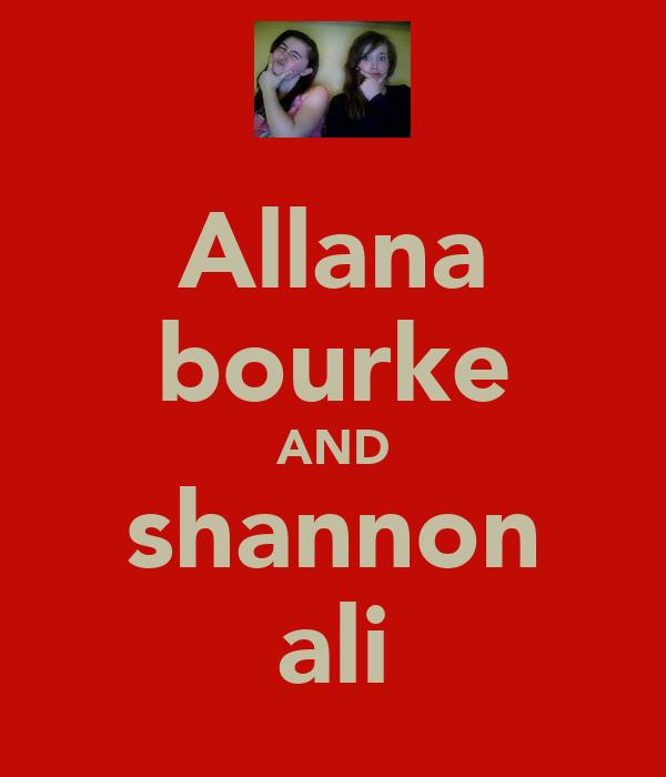 Allana bourke AND shannon ali