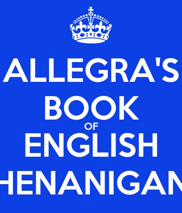 ALLEGRA'S BOOK OF ENGLISH SHENANIGANS
