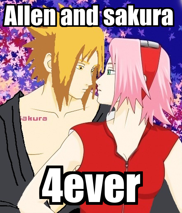 Allen and sakura  4ever
