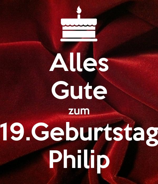alles gute zum 19 geburtstag philip poster linfeng keep calm o matic. Black Bedroom Furniture Sets. Home Design Ideas